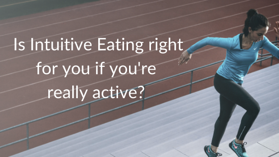 Is Intuitive Eating right for you if you're really active?